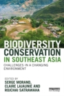 Biodiversity Conservation in Southeast Asia : Challenges in a Changing Environment - eBook