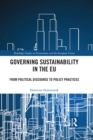 Governing Sustainability in the EU : From Political Discourse to Policy Practices - eBook