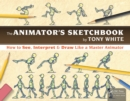 The Animator's Sketchbook : How to See, Interpret & Draw Like a Master Animator - eBook