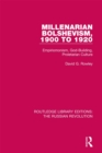 Millenarian Bolshevism 1900-1920 : Empiriomonism, God-Building, Proletarian Culture - eBook