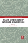 Theatre and Dictatorship in the Luso-Hispanic World - eBook