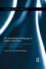 Art and Design Pedagogy in Higher Education : Knowledge, Values and Ambiguity in the Creative Curriculum - eBook