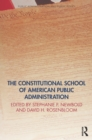 The Constitutional School of American Public Administration - eBook
