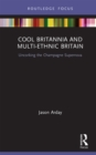 Cool Britannia and Multi-Ethnic Britain : Uncorking the Champagne Supernova - eBook