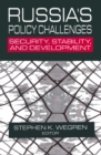 Russia's Policy Challenges: Security, Stability and Development : Security, Stability and Development - eBook