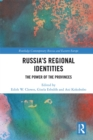 Russia's Regional Identities : The Power of the Provinces - eBook