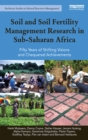 Soil and Soil Fertility Management Research in Sub-Saharan Africa : Fifty years of shifting visions and chequered achievements - eBook