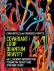Covariant Loop Quantum Gravity : An Elementary Introduction to Quantum Gravity and Spinfoam Theory - eBook
