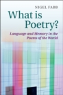 What is Poetry? : Language and Memory in the Poems of the World - eBook