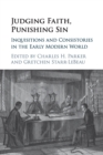 Judging Faith, Punishing Sin : Inquisitions and Consistories in the Early Modern World - Book