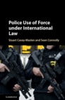 Police Use of Force under International Law - Book