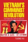 Vietnam's Communist Revolution : The Power and Limits of Ideology - Book