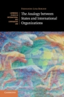 The Analogy between States and International Organizations - Book