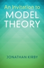 An Invitation to Model Theory - Book