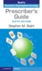 Prescriber's Guide : Stahl's Essential Psychopharmacology - Book