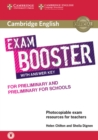 Cambridge English Exam Boosters : Cambridge English Exam Booster for Preliminary and Preliminary for Schools with Answer Key with Audio: Photocopiable Exam Resources for Teachers - Book