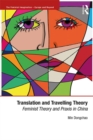 Translation and Travelling Theory : Feminist Theory and Praxis in China - eBook