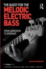 The Quest for the Melodic Electric Bass : From Jamerson to Spenner - eBook