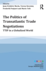 The Politics of Transatlantic Trade Negotiations : TTIP in a Globalized World - eBook
