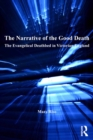 The Narrative of the Good Death : The Evangelical Deathbed in Victorian England - eBook