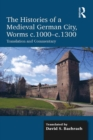 The Histories of a Medieval German City, Worms c. 1000-c. 1300 : Translation and Commentary - eBook