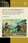 Acts of Modernity : The Historical Novel and Effective Communication, 1814-1901 - eBook