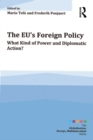 The EU's Foreign Policy : What Kind of Power and Diplomatic Action? - eBook