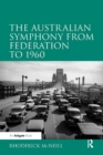 The Australian Symphony from Federation to 1960 - eBook