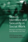 Sexual Identities and Sexuality in Social Work : Research and Reflections from Women in the Field - eBook