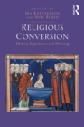 Religious Conversion : History, Experience and Meaning - eBook