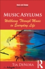 Music Asylums: Wellbeing Through Music in Everyday Life - eBook