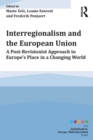 Interregionalism and the European Union : A Post-Revisionist Approach to Europe's Place in a Changing World - eBook