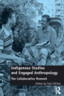Indigenous Studies and Engaged Anthropology : The Collaborative Moment - eBook