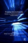 Framing Intersectionality : Debates on a Multi-Faceted Concept in Gender Studies - eBook