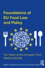Foundations of EU Food Law and Policy : Ten Years of the European Food Safety Authority - eBook