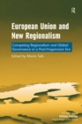 European Union and New Regionalism : Competing Regionalism and Global Governance in a Post-Hegemonic Era - eBook