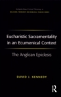Eucharistic Sacramentality in an Ecumenical Context : The Anglican Epiclesis - eBook