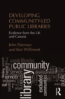 Developing Community-Led Public Libraries : Evidence from the UK and Canada - eBook