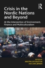 Crisis in the Nordic Nations and Beyond : At the Intersection of Environment, Finance and Multiculturalism - eBook