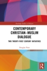 Contemporary Christian-Muslim Dialogue : Two Twenty-First Century Initiatives - eBook