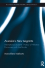 Australia's New Migrants : International Students' History of Affective Encounters with the Border - eBook