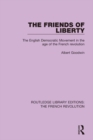 The Friends of Liberty : The English Democratic Movement in the Age of the French Revolution - eBook