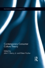 Contemporary Consumer Culture Theory - eBook