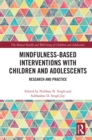 Mindfulness-based Interventions with Children and Adolescents : Research and Practice - eBook