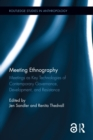 Meeting Ethnography : Meetings as Key Technologies of Contemporary Governance, Development, and Resistance - eBook