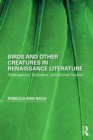 Birds and Other Creatures in Renaissance Literature : Shakespeare, Descartes, and Animal Studies - eBook