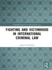 Fighting and Victimhood in International Criminal Law - eBook