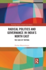 Radical Politics and Governance in India's North East : The Case of Tripura - eBook