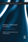 Pakistan's Democratic Transition : Change and Persistence - eBook