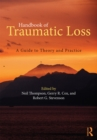 Handbook of Traumatic Loss : A Guide to Theory and Practice - eBook